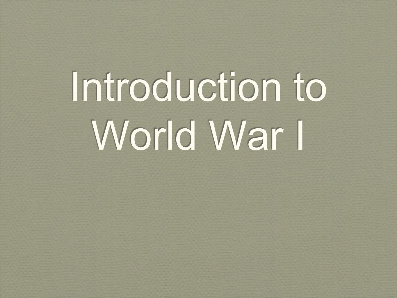 Objective By the end of the lesson, SWBAT explain how nationalism and militarism created an environment that promoted war in Europe during the early 1900s.