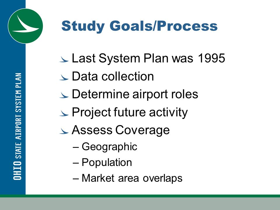 Study Goals/Process Identify facility needs System recommendations Estimate costs