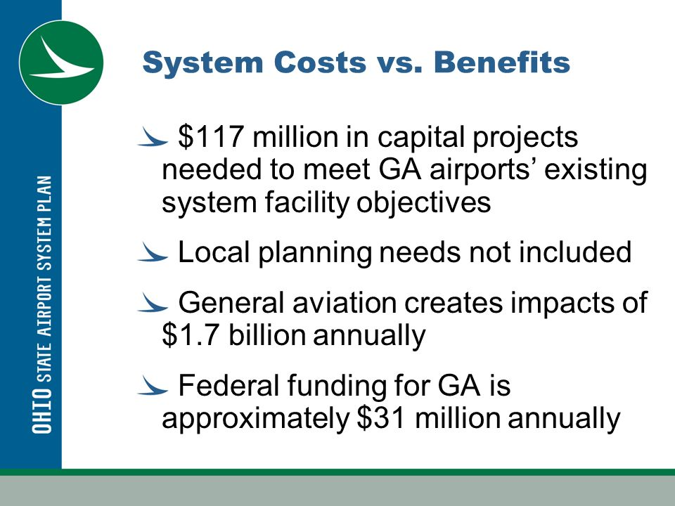 Conclusions Ohio State Airport System gives more than it gets.