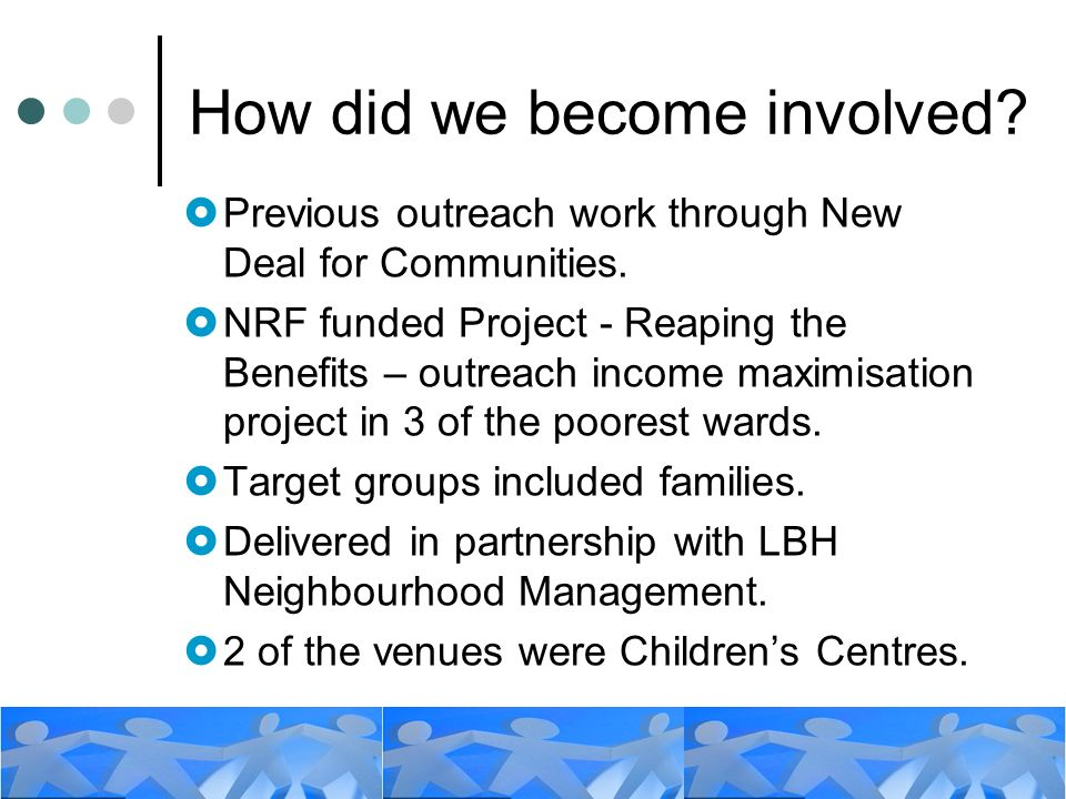 Building on Experience Financial outcomes from income maximisation work in outreach settings were high.
