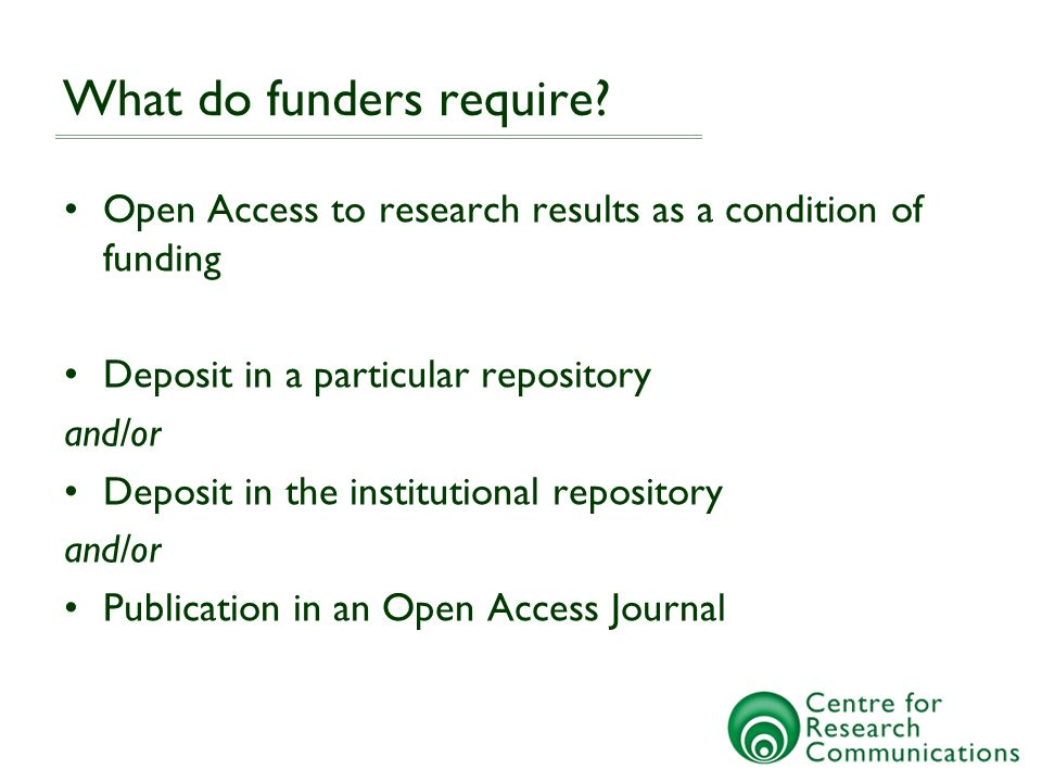 JULIET JULIET introduced in 2006 Lists and analyses Funder mandates Summarises the mandates and assists support 52 funders listed at present –51 publication policies –21 data archiving policies –19 open access publishing policies