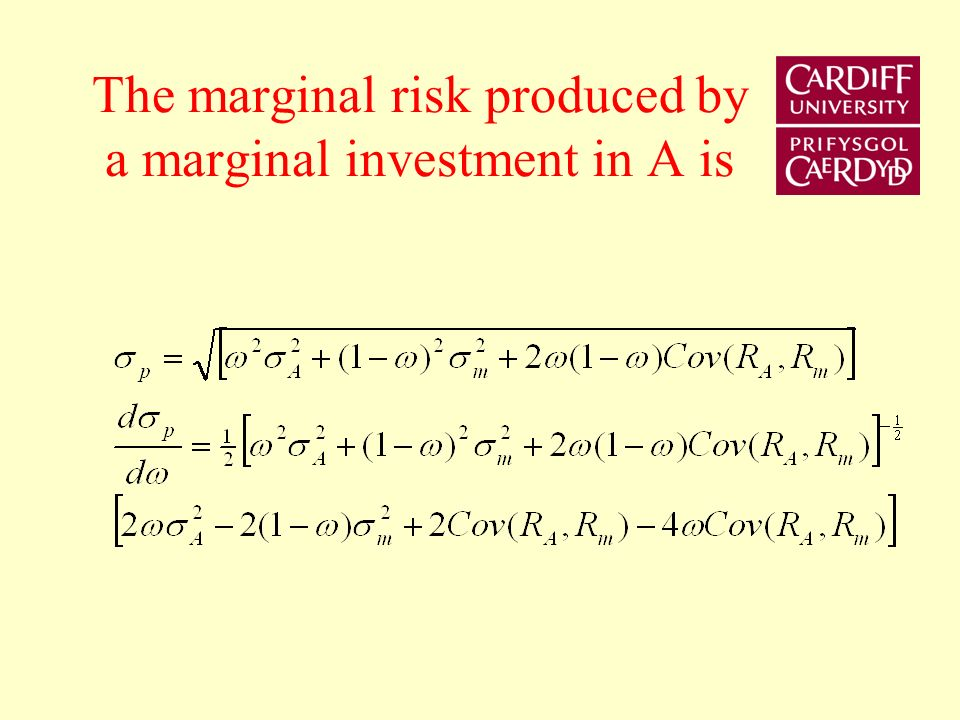The marginal risk produced by a marginal investment in A is