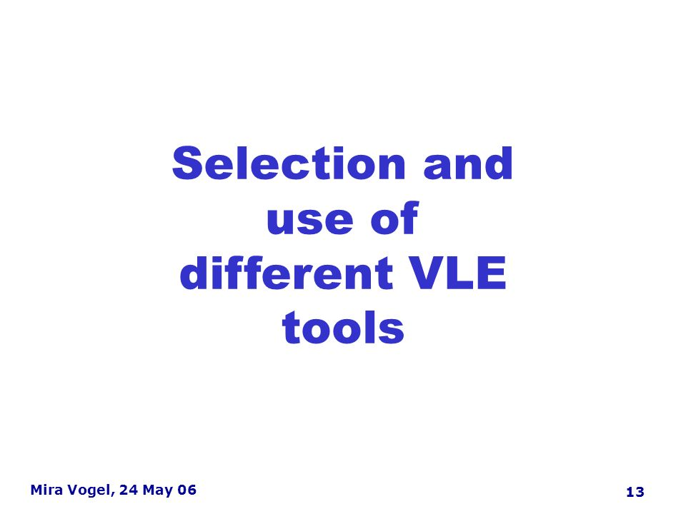 14 Mira Vogel, 24 May 06 VLE features used by tutors ( 2 nd questionnaire) High take-up of Content presentation Forums Groups Self-test Selective release Distinctively (social) constructivist tools less used