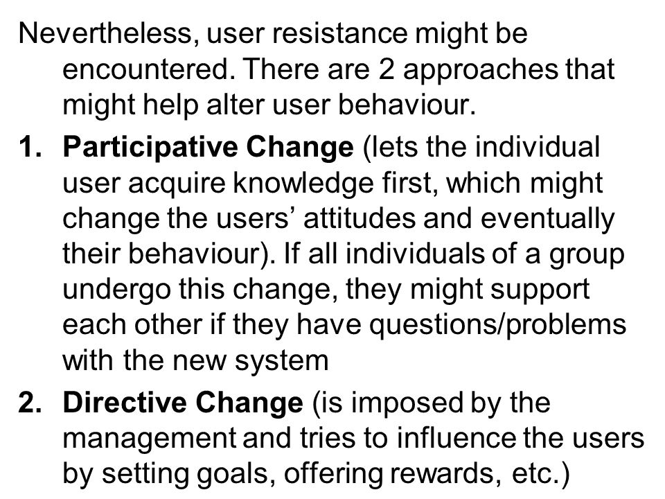 In the long run, participative change is considered more successful, because it is more related to self-motivation, whilst rewards are an external form of motivation.