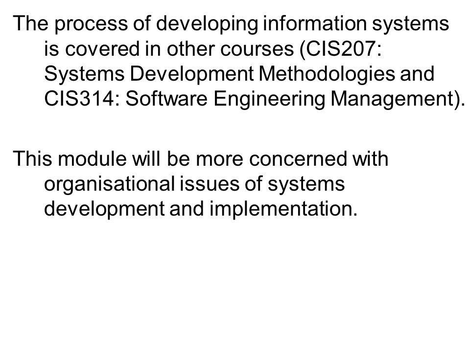 Management Control of IS Development In an IS development project, the organisation (i.e.