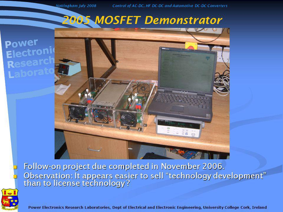 Nottingham July 2008Control of AC-DC, HF DC-DC and Automotive DC-DC Converters Power Electronics Research Laboratories, Dept of Electrical and Electronic Engineering, University College Cork, Ireland Motivation for DigiPowerSave Off-line, or mains-fed power supplies consist of two parts, Off-line, or mains-fed power supplies consist of two parts, a front-end rectifier or ac/dc converter, to draw raw power from the mains a front-end rectifier or ac/dc converter, to draw raw power from the mains a second precision dc/dc converter to feed the low voltage electronic circuits.