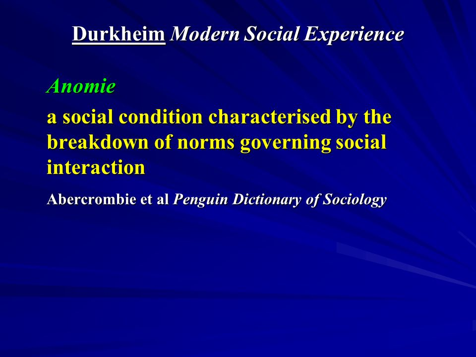 Post-Durkheim 1 Post Modernity = Anomic Division of Labour Post-Modernism 1.Modernity and Order – categories and classifications 2.From production to consumption- consumer culture 3.Consumerism- images and things 4.Time and Society – nostalgia and uncertainty 5.Self and Society – the playful self, the experimental self
