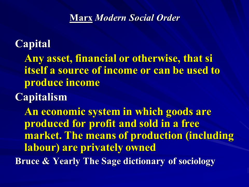 Post-Marx2 Modernity = circulation of multiple capitals Bourdieu 1.Economic capital - power 2.Social capital - influence 3.Cultural capital – prestige