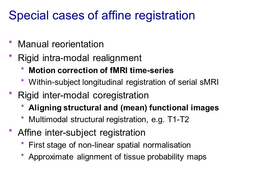 Affine transformations *Rigid rotations have six degrees of freedom (DF) *Three translations and a 3D rotation (e.g.