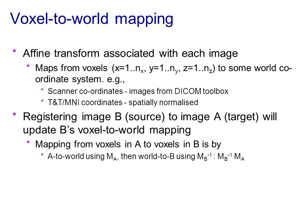 Image headers contain information that lets us map from voxel indices to world coordinates in mm Modifying this mapping lets us reorient (and realign or coregister) the image(s) Manual reorientation