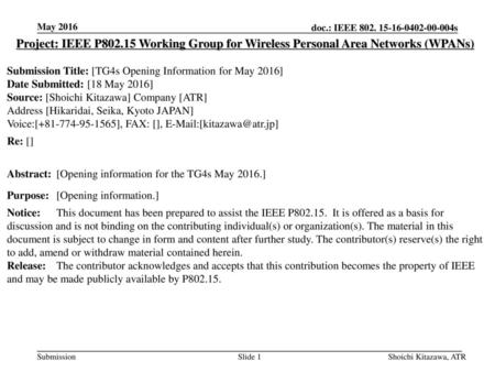May 2016 Project: IEEE P802.15 Working Group for Wireless Personal Area Networks (WPANs) Submission Title: [TG4s Opening Information for May 2016] Date.