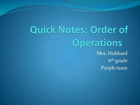 Quick Notes: Order of Operations