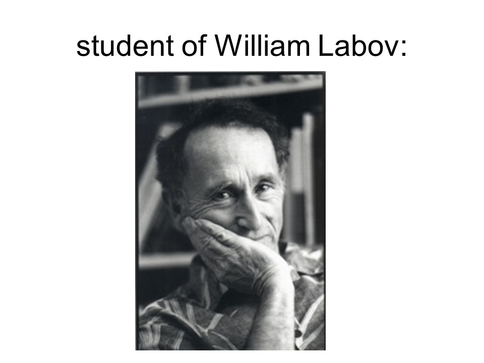 student of William Labov: