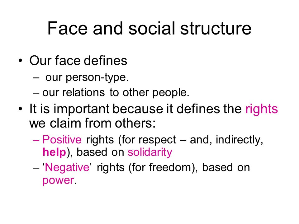 Face and social structure Our face defines – our person-type.
