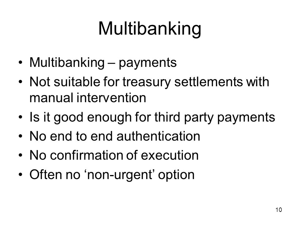 11 Multibanking Problems with multibanking – payments Who do we call when it goes wrong.