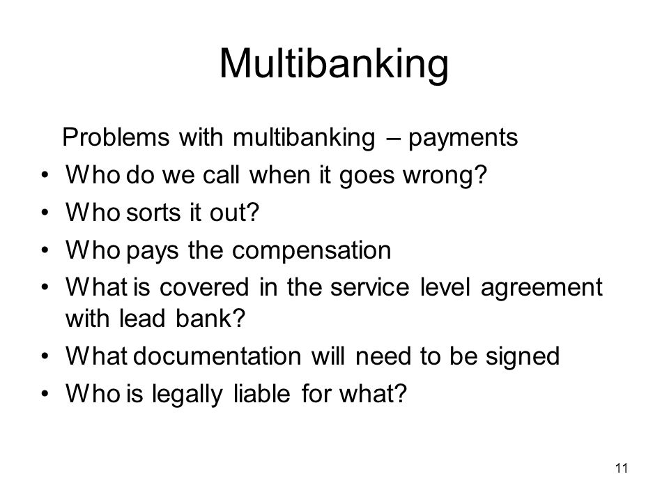 12 Multibanking Swift Involvement Caveat – not all banks are members of SWIFT –Not all banks can send and receive all message types (e.g.