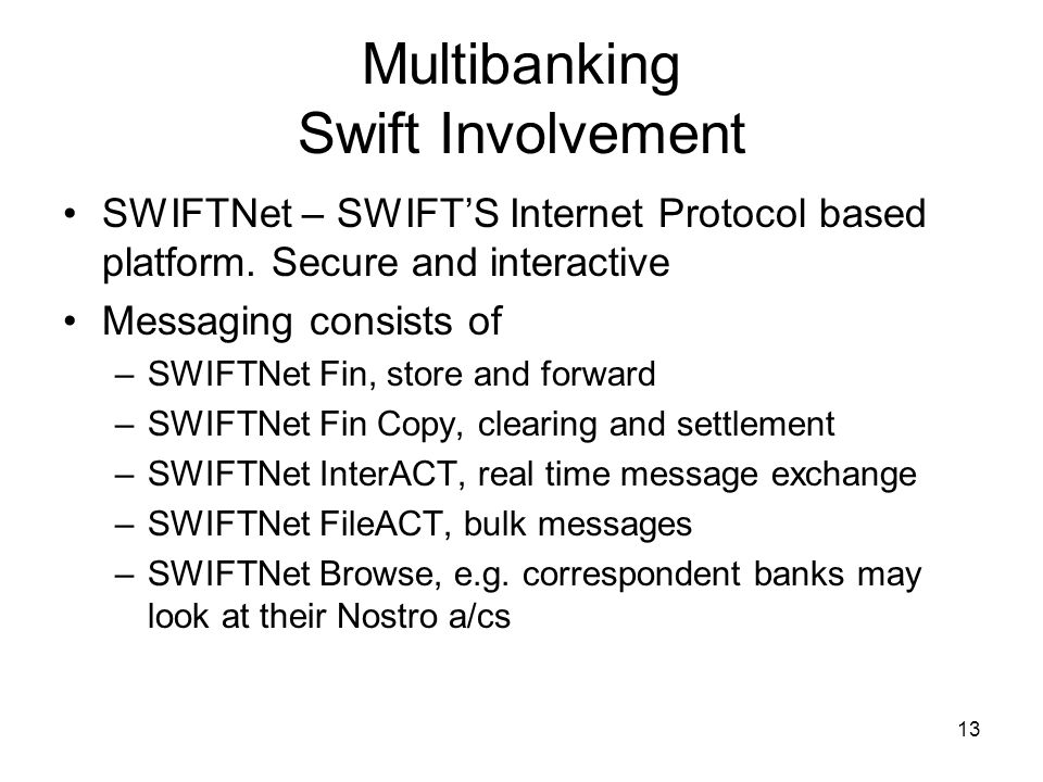 14 Multibanking Swift Involvement MT101s Credit Beneficiary a/c MT101 Debit Customer a/c Custome r SWIFT CM Bank Receiving Bank Local clearing Beneficiar y Bank