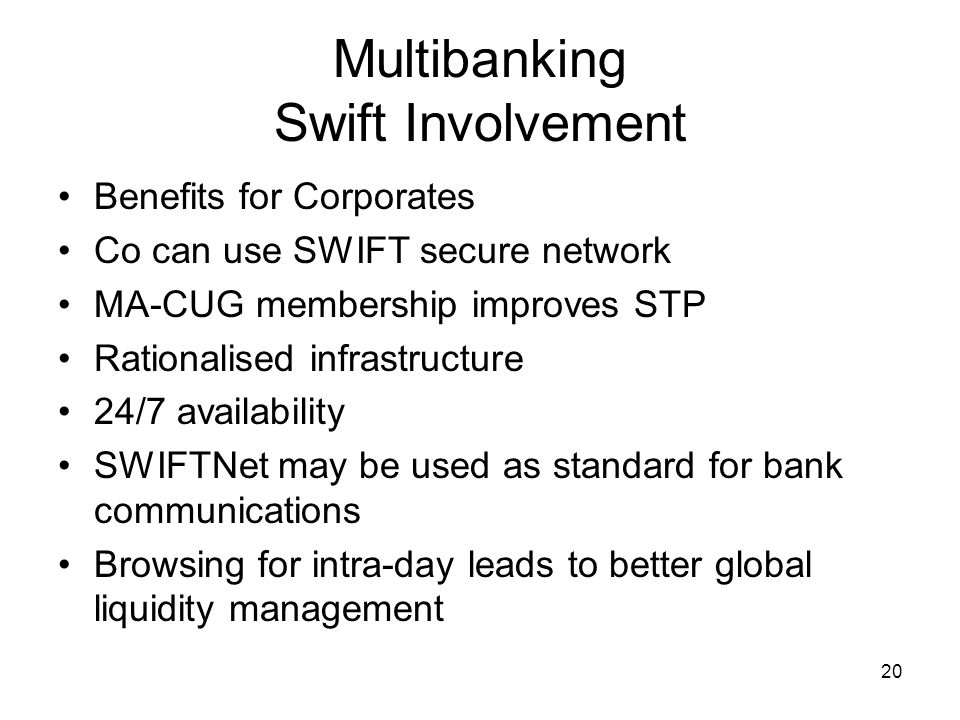21 Multibanking Swift Involvement So what are cash management benefits.