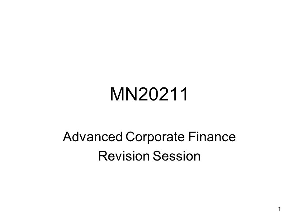 2 Revision Session Course Overview The Investment Decision Risk and Return Debt and Equity and some Investment Mergers and Acquisitions Project Finance Run through major points and discuss types of questions that could come up