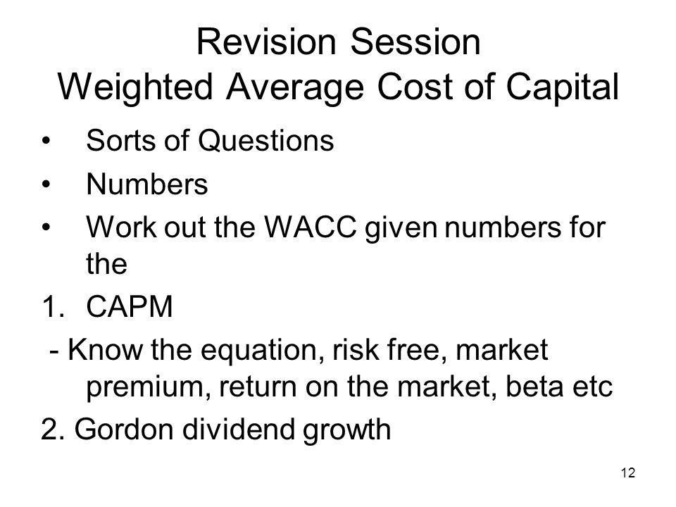 13 Revision Session Weighted Average Cost of Capital 2.