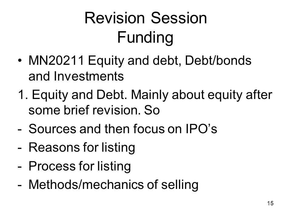 16 Revision Session Equity/IPOs -IPO puzzles Seasoned offerings - mechanics Sort of questions Mostly chatty i.e.