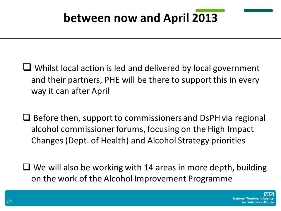 32 Regional alcohol networks will be promoted, based on existing arrangements where in place themed events to draw in key stakeholders such as DsPH and providers and focus on key delivery themes: IBA, hospital based services and NICE compliant specialist treatment Regional alcohol commissioner forums will be central to the networks and focus on policy updates and priorities we will explore the use of action learning sets and web forums (via the Alcohol Learning Centre) continued investment in existing alcohol services in all settings regional alcohol support