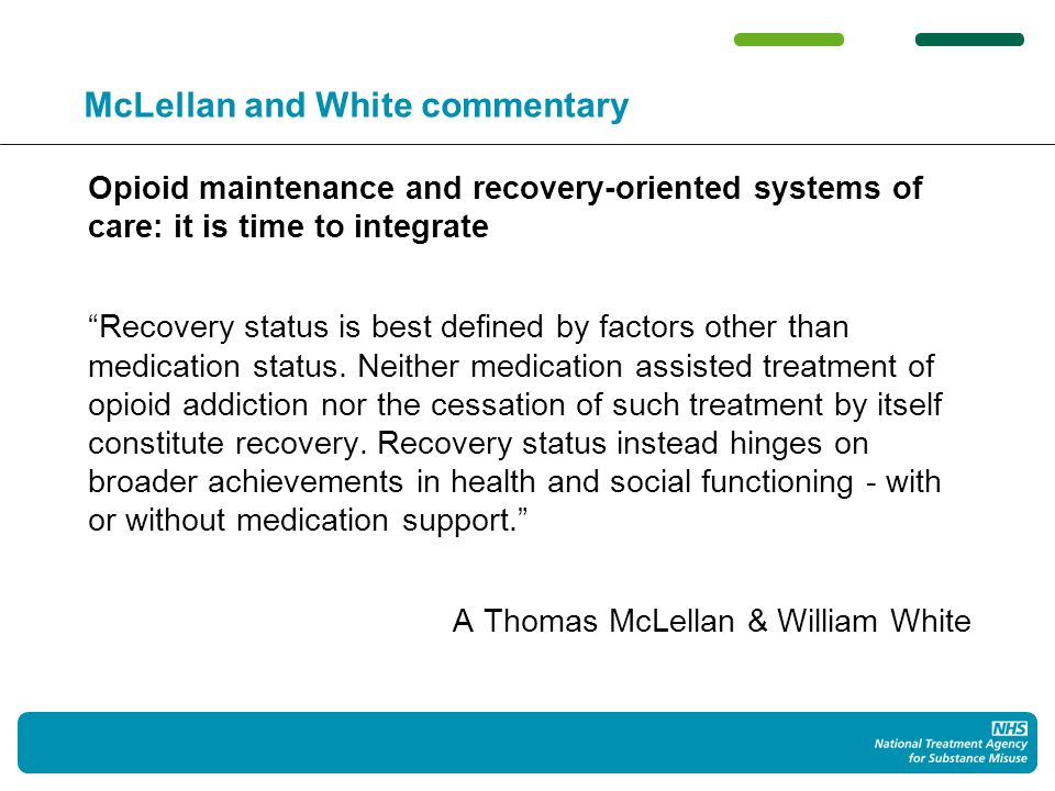 Avoid unintended consequences Lets be clear: This is about increasing recovery-oriented ambition and progress for individuals and in systems where there is not currently enough of it It is not about destabilising - to the point of unacceptable risk - individuals who are deriving benefit from OST.