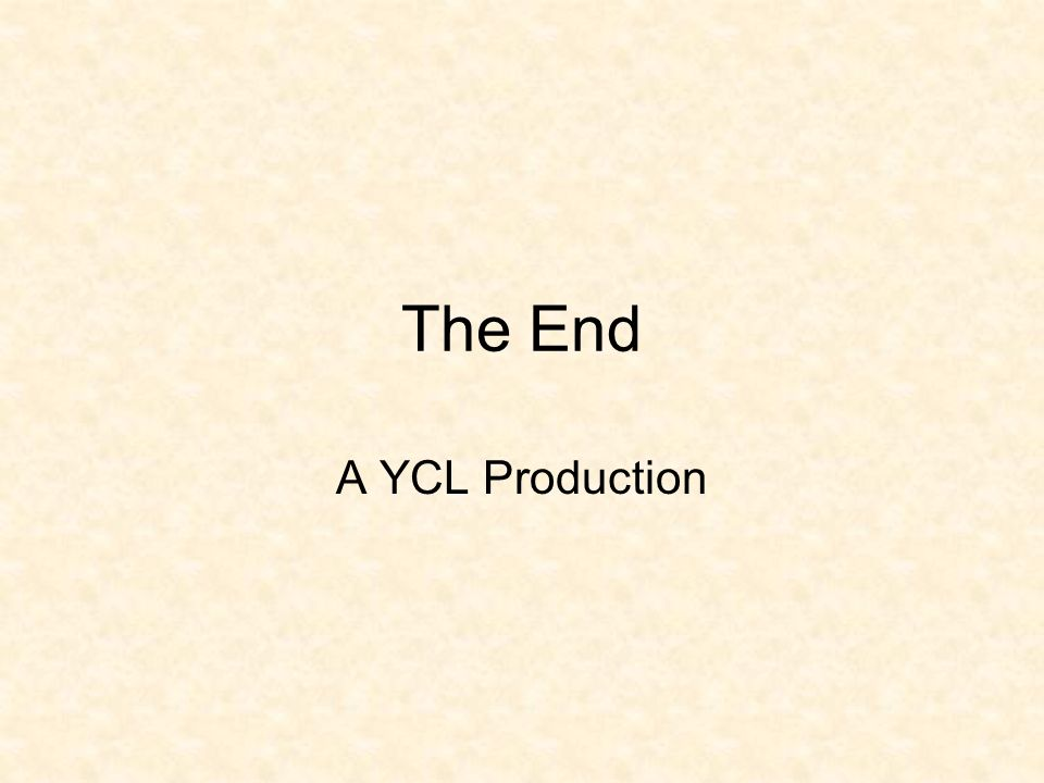 The End A YCL Production
