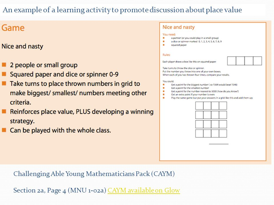 Challenging Able Young Mathematicians Pack (CAYM) Section 2b, Page 4 (MNU 2-02a) CAYM available on Glow CAYM available on Glow An example of a learning activity to promote discussion