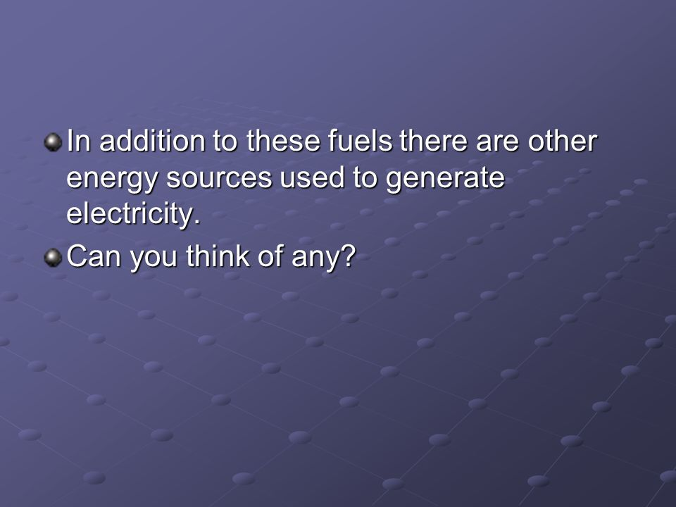 Other energy sources Solar power: converts the energy of the sun into electricity.