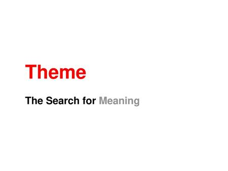 Theme The Search for Meaning.