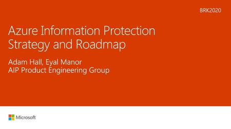 Azure Information Protection Strategy and Roadmap