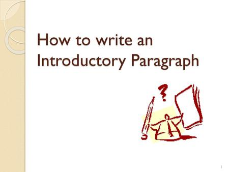 How to write an Introductory Paragraph