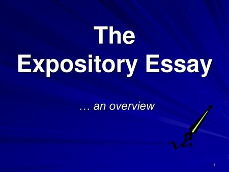 The Expository Essay … an overview.