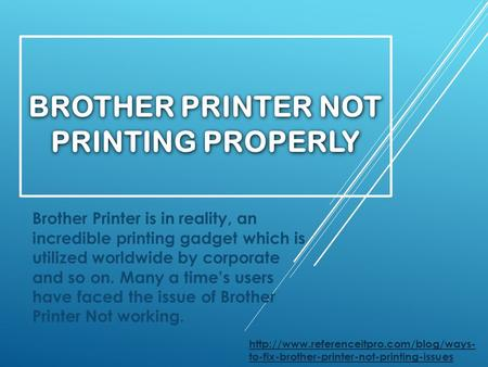 BROTHER PRINTER NOT PRINTING PROPERLY - ppt download