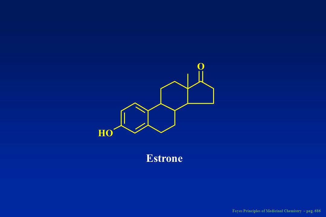 Estriol HO OH Foyes Principles of Medicinal Chemistry – pag. 686