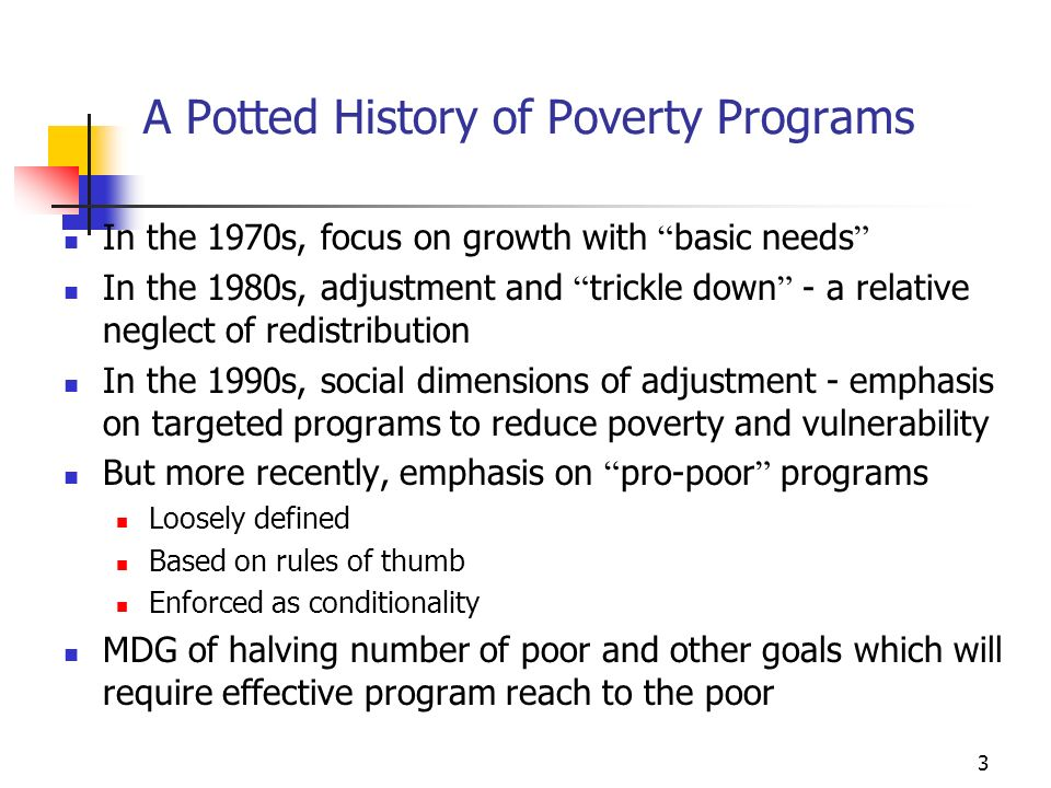 4 WDR on Attacking Poverty Redistributing Public Spending The coercive power of the state can be a potent force supporting asset formation by poor people The most important domain for state action in building assets of poor people is the budget.