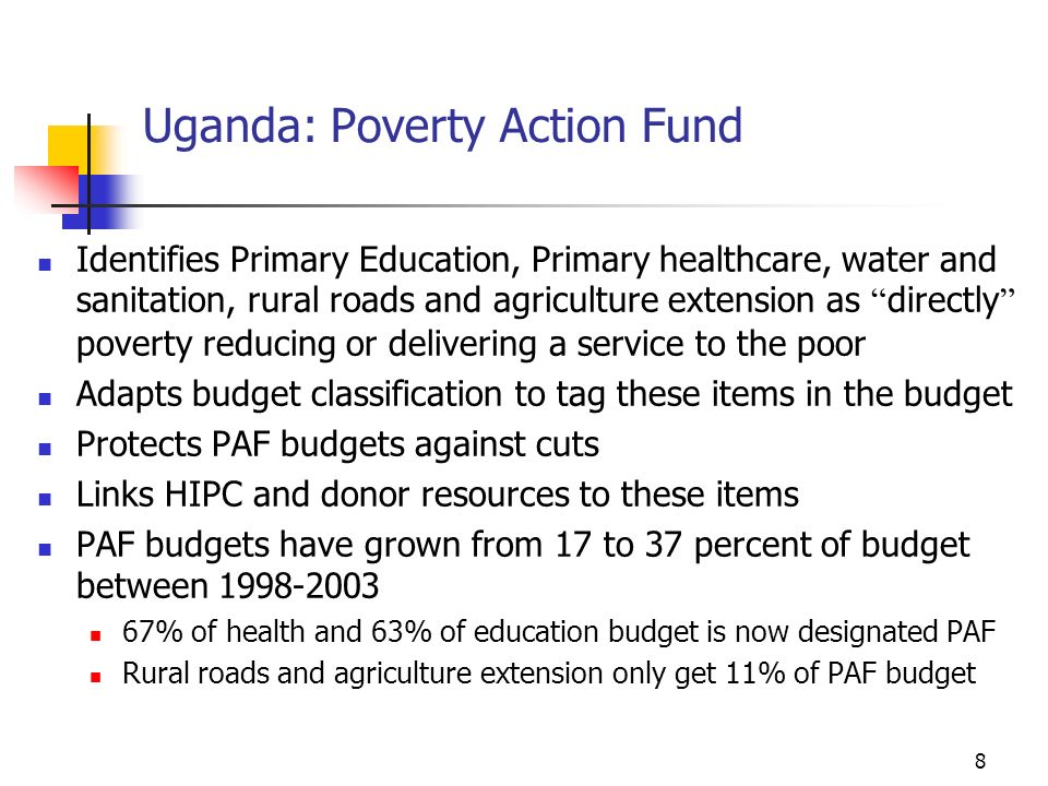 9 Uganda: Distortions due to PAF Budget implementation is biased, with cuts being borne disproportionately by non-PAF budgets Incentive to designate items as PAF Monitoring and focus on PAF detracts from overall budget Conditional grants to local governments has undermined local accountability Concern that it is promoting an unbalanced approach to the budget to detriment of both growth and long term poverty reduction