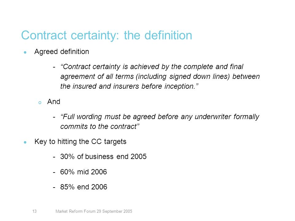 Market Reform Forum 29 September 200514 Contract certainty: what must firms do.