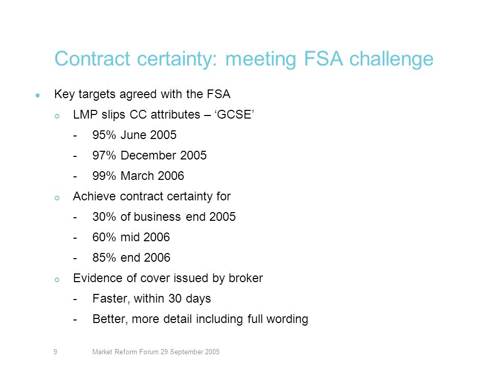 Market Reform Forum 29 September 200510 Assessing LMP slips against a standard set of criteria is A sound way of assessing the quality of contract certainty