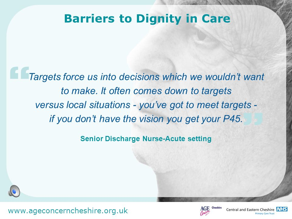www.ageconcerncheshire.org.uk Barriers to Dignity in Care Customer care is really important.