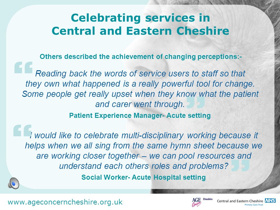www.ageconcerncheshire.org.uk Measuring up to the Dignity Challenge What was good A commitment to individualised care Cleanliness Innovative training Clearer priorities disseminated throughout the organisationProtected mealtimes and the red tray scheme No secrets campaign Emphasis on quality Shared training A willingness to report abuse A willingness to engage with the public Dignity champions and dignity leads