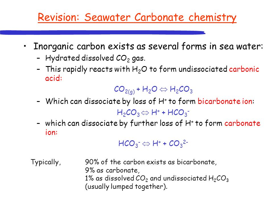 Seawater Partial pressure of CO 2 The partial pressure of CO 2 of the sea water (pCO 2sw ) determines whether there is flux from air to sea or sea to air: –Air-to-sea Flux is proportional to (pCO 2air * - pCO 2sw ) pCO 2sw is proportional to dissolved CO 2(g) : [CO 2(g) ] = x pCO 2sw = where is the solubility of CO 2.