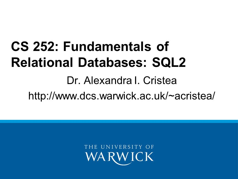 CS252 Fundamentals of Relational Databases 2 Interim Summary Material covered so far: Everything for data stored in one table.