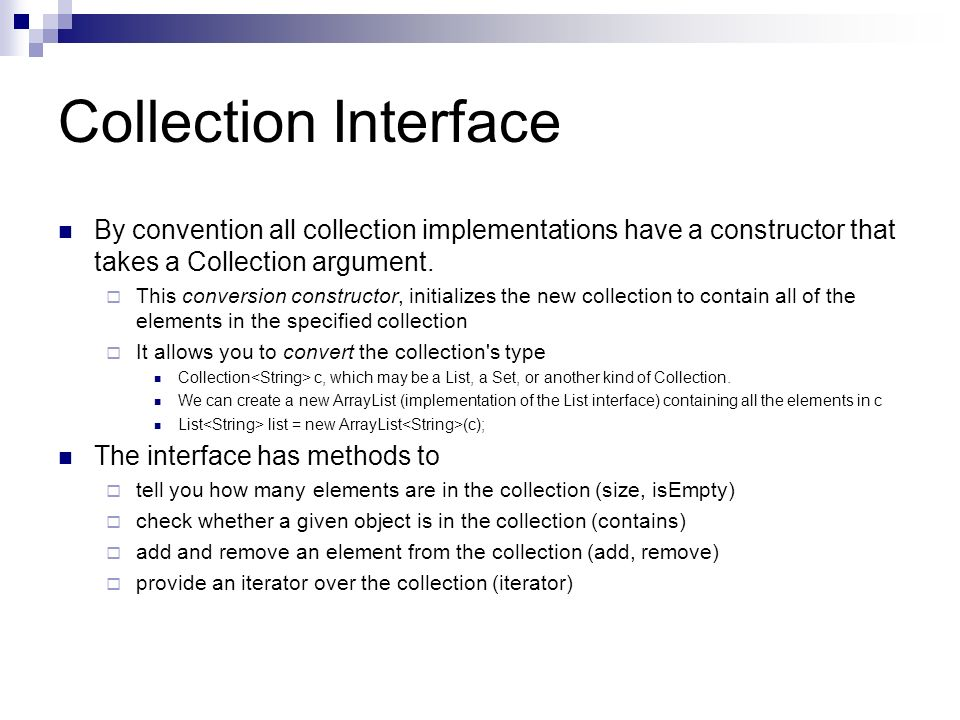 Going Through Collections for-each Construct Concisely traverse a collection or array using a for loop Print out each element of a collection on a separate line.
