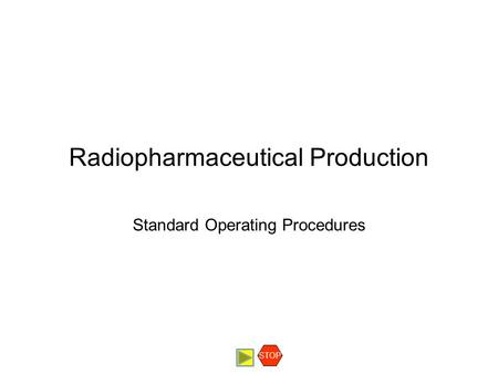 Radiopharmaceutical Production Standard Operating Procedures STOP.