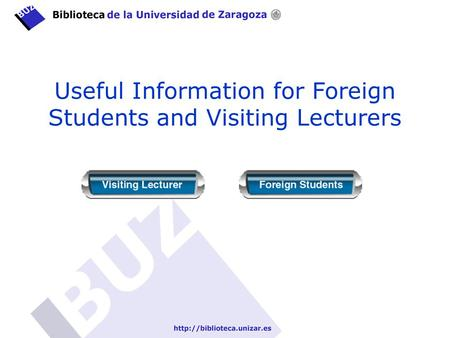 Useful Information for Foreign Students and Visiting Lecturers.