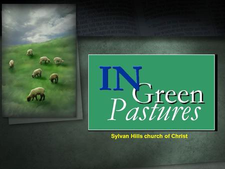 Sylvan Hills church of Christ. Vision and Mission Statement.