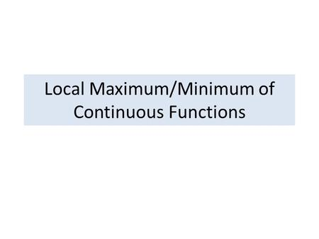 Local Maximum/Minimum of Continuous Functions