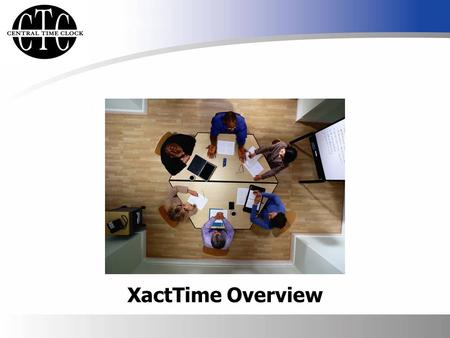 Time & Labor Management Solutions XactTime Overview.